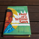 Chimamanda Ngozi Adichie's Half of a Yellow Sun.