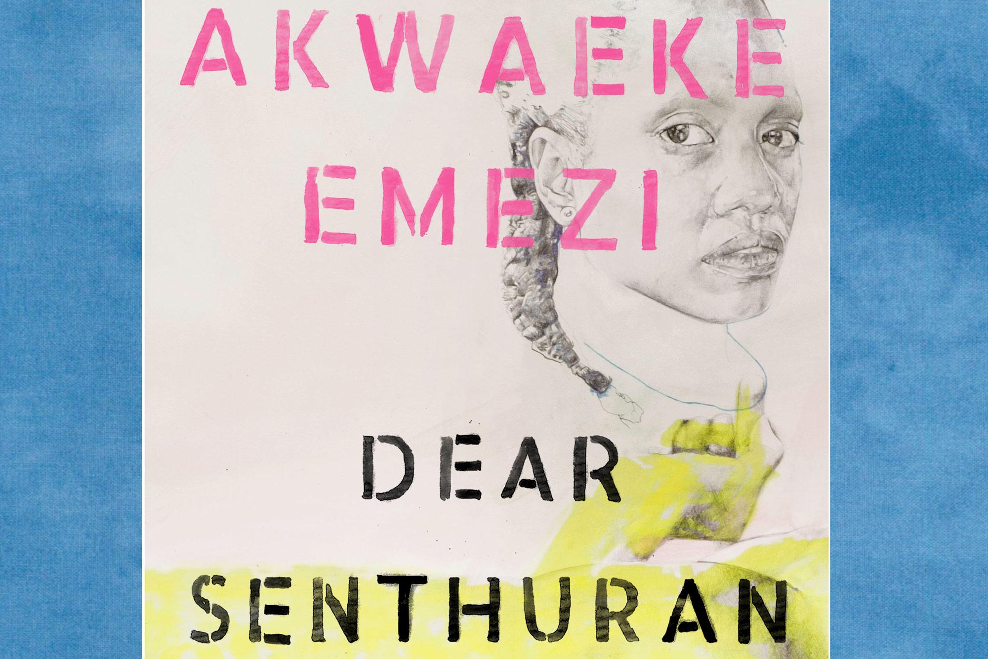 www.newframe.com: Book Review | 'Dear Senthuran' by Akwaeke Emezi